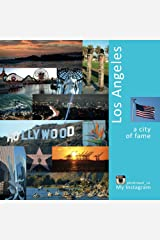 Los Angeles: A City of Fame: A Photo Travel Experience (USA Book 1) Kindle Edition