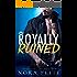 Royally Ruined (Bad Boy Royals Book 2)