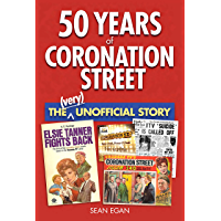 50 Years of Coronation Street: The (Very) Unofficial Story (English Edition)