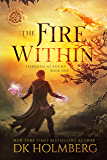 The Fire Within: An Elemental Warrior Series (Elemental Academy Book 1) (English Edition)