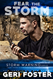 Fear the Storm (Storm Warning Book 1)
