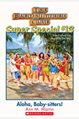 The Baby-Sitters Club Super Special #13: Aloha, Baby-Sitters! Kindle Edition