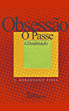 Obsessão O passe A doutrinação
