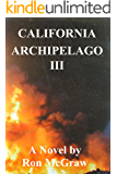 CALIFORNIA ARCHIPELAGO III: The End of The Golden State