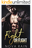 Fight or Flight: An Enemies To Lovers Romance (Hate To Love You Book 1)