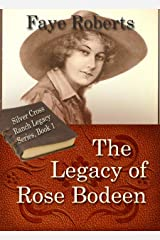 The Legacy of Rose Bodeen (Silver Cross Ranch Legacy Series Book 1) Kindle Edition