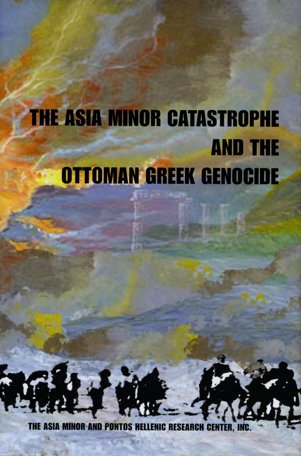 Download The Asia Minor Catastrophe and the Ottoman Greek Genocide: Essays on Asia Minor, Pontos, and Eastern Thrace, 1912-1923 ebook