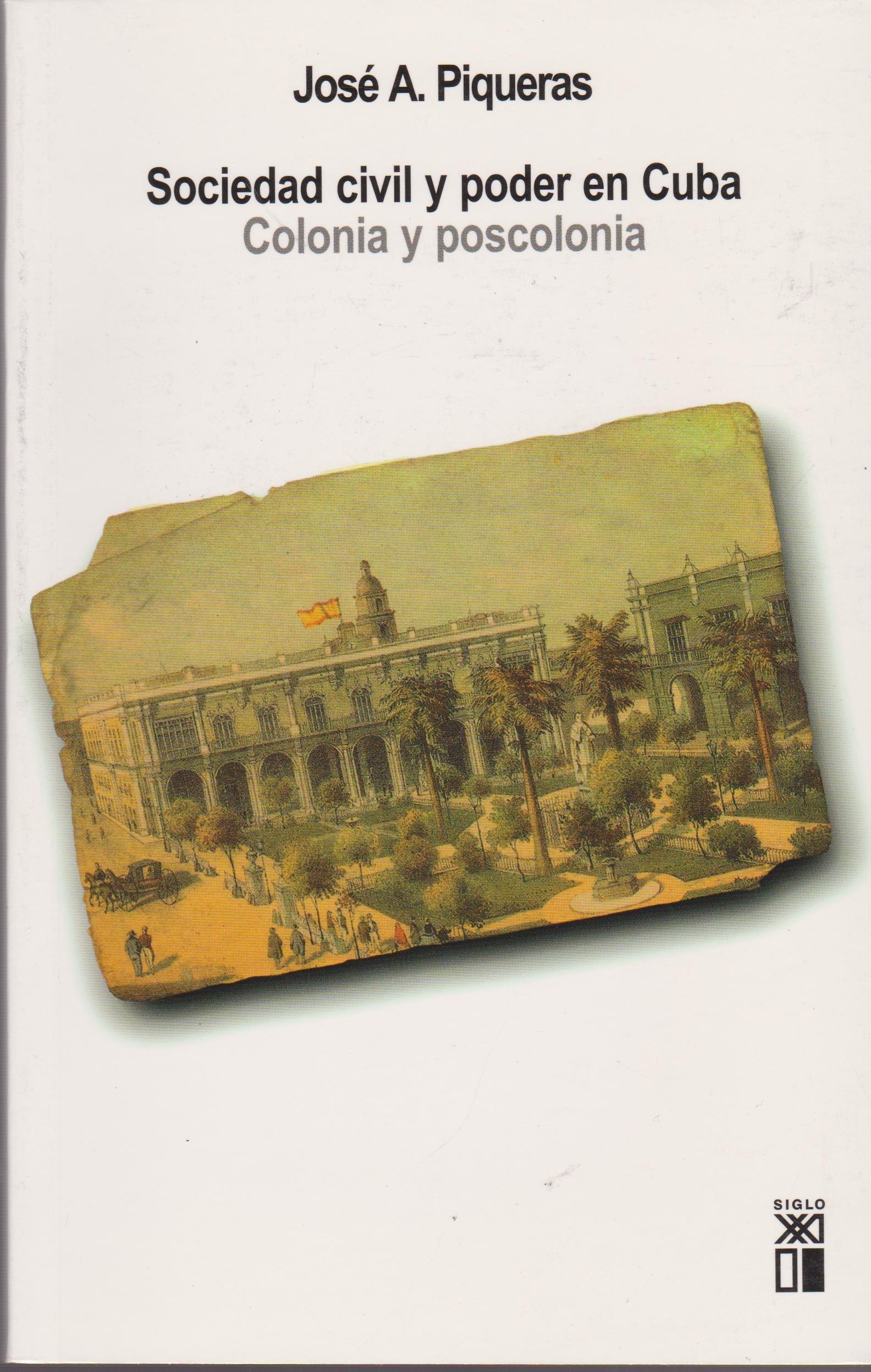 Sociedad civil y poder en Cuba. Colonia y poscolonia (Spanish Edition): J.A. Piqueras: 9788432312311: Amazon.com: Books