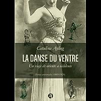 La danse du ventre: Un viaje de Oriente