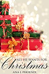 All He Wants for Christmas (Ash and Flames, #3) Kindle Edition