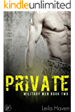 PRIVATE: A Military Romance Novel (Military Men Book 2)