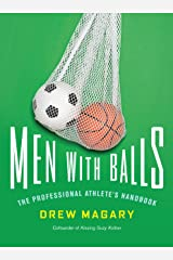 Men with Balls: The Professional Athlete's Handbook Kindle Edition