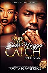 When The Side N*gga Catch Feelings Kindle Edition