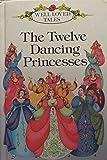 The Twelve Dancing Princesses (Well loved tales grade 1)