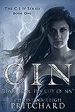 """C I N: """"Lynn, Lynn, the city of sin."""" (The C I N Series Book 1)"""