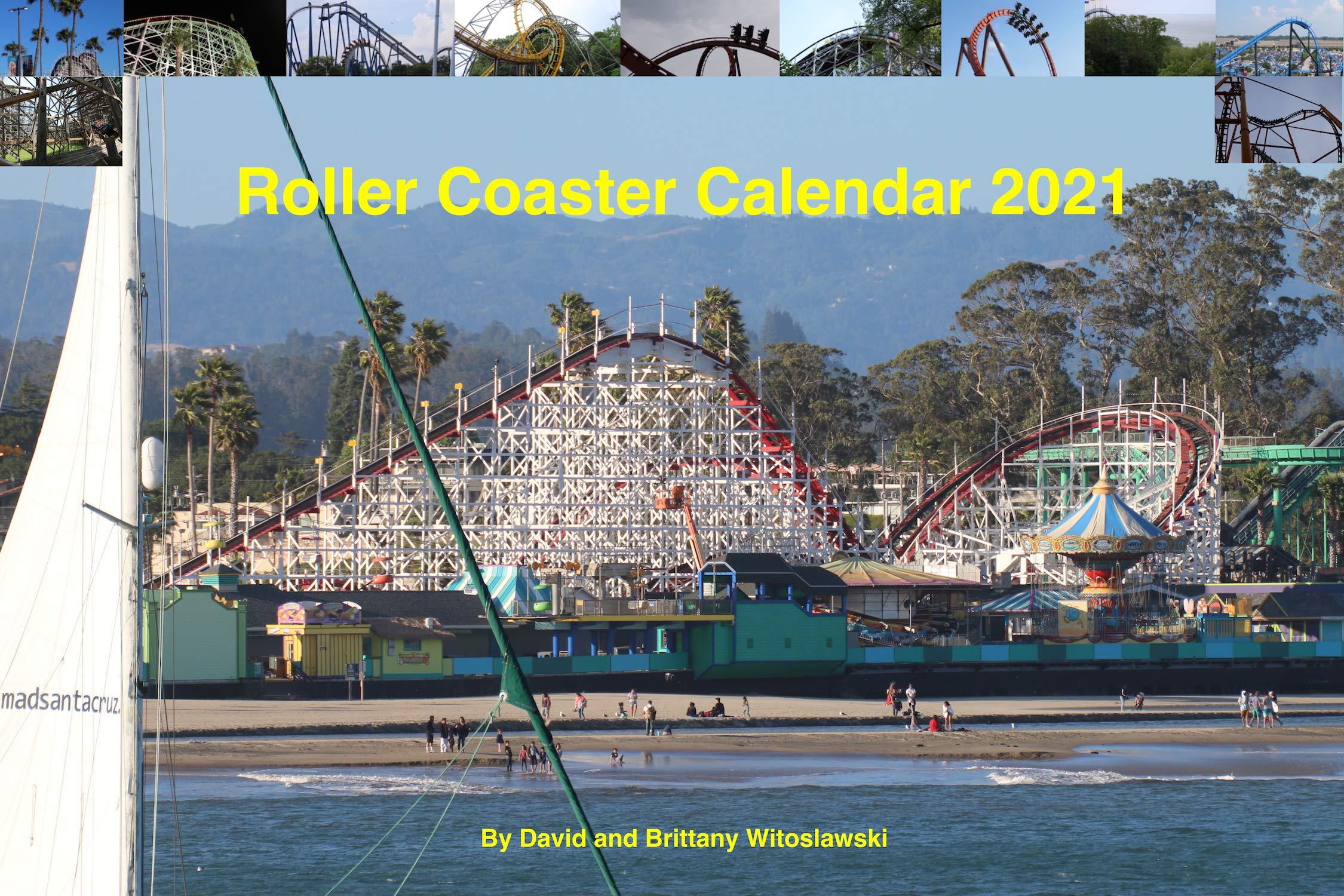 Kennywood Calendar 2021 2021 Roller Coaster Calendar: David Witoslawski, Brittany