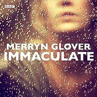 Immaculate: A BBC Radio 4 dramatisation