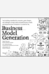 Business Model Generation: A Handbook for Visionaries, Game Changers, and Challengers (Strategyzer) Kindle Edition