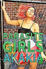 Parasite Girls: Akakia 3 Kindle Edition