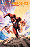 Convergence: Flashpoint: Book Two (Convergence (2015))