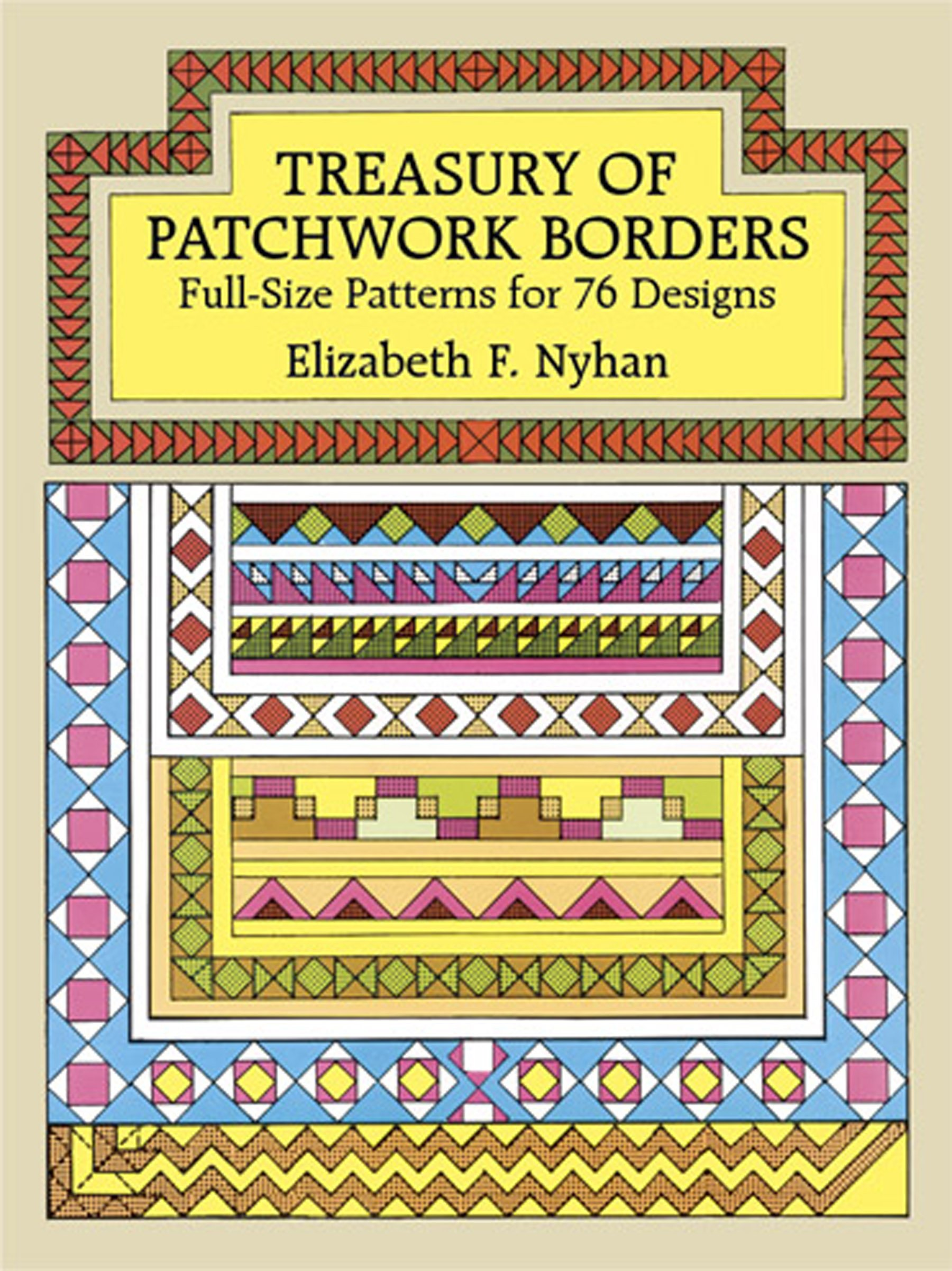 Treasury of Patchwork Borders: Full-Size Patterns for 76 Designs ...