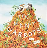 Too Many Carrots (Fiction Picture Books)