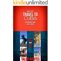 Don't just travel to Cuba, experience Cuba like a local: The Ultimate Cuba Travel Guide