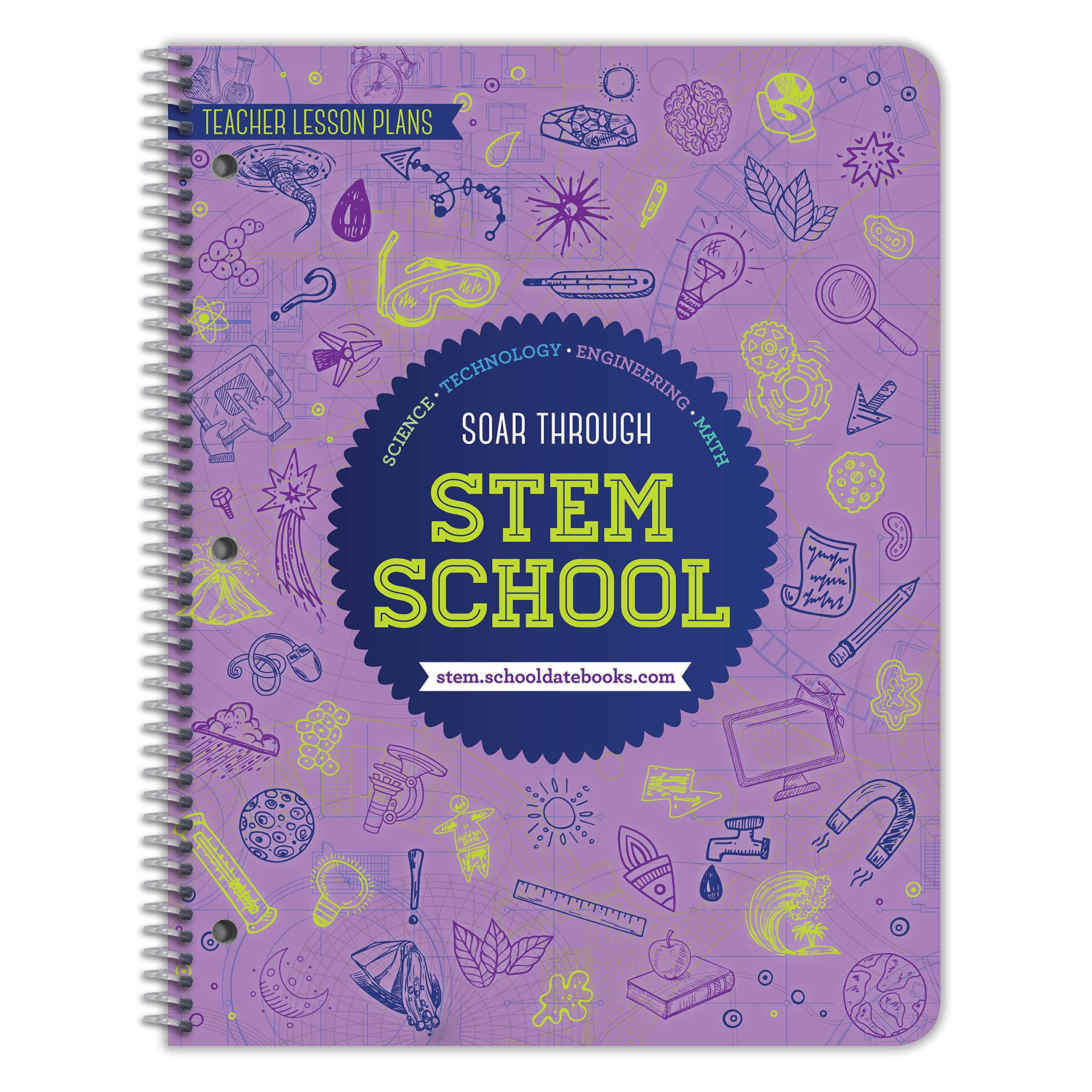 STEM Education Teacher Lesson Plans, Strategies and Activities Guide - for Grades 5 Though 9 - by School Datebooks