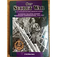 Our Secret War: An Account of Operations in the Jungles of Borneo 1964-1966