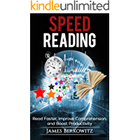 Speed Reading: Read Faster, Improve Comprehension, and Boost Productivity