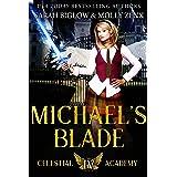 Michael's Blade: A Paranormal Academy Romance (Celestial Academy Book 4)