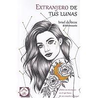 Extranjero de tus lunas (Lettere poesía)