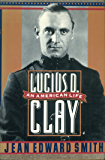 Lucius D. Clay: An American Life