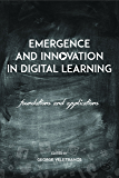 Emergence and Innovation in Digital Learning: Foundations and Applications (Issues in Distance Education)