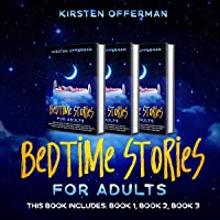 Bedtime Stories for Adults: This Book Includes: Book 1, Book 2, Book 3