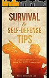 Self-Defense: Self-Defense & Survival Tips: A Common Sense Guide Book For SHTF Prevention (Self-Defense: Survival, SHTF Prepper, Prepping Guide Handbooks 1)