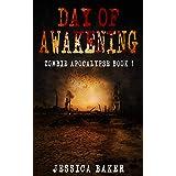 Zombie Apocalypse: Day Of Awakening - Book 1: A Romance Zombie Apocalypse Survival Thriller