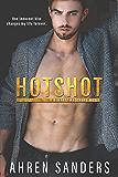 Hotshot (Bennett Brothers Series Book 1)