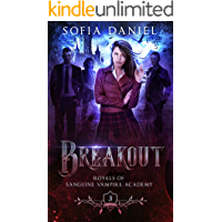 Breakout: A Reverse Harem Paranormal Academy Bully Romance (Royals of Sanguine Vampire Academy Book 3)