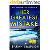 Her Greatest Mistake: The most gripping psychological thriller you'll read this year
