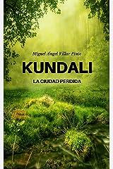 Kundali: La ciudad perdida (Infantil (a partir de 8 años) nº 1) (Spanish Edition) Kindle Edition