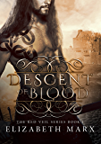 Descent of Blood (The Red Veil Series Book 1)
