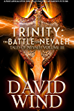 Trinity:The Battle For Nevaeh: A Post Apocalyptic Epic Sci-Fi Fantasy of Earth's future (Tales Of Nevaeh Book 3)