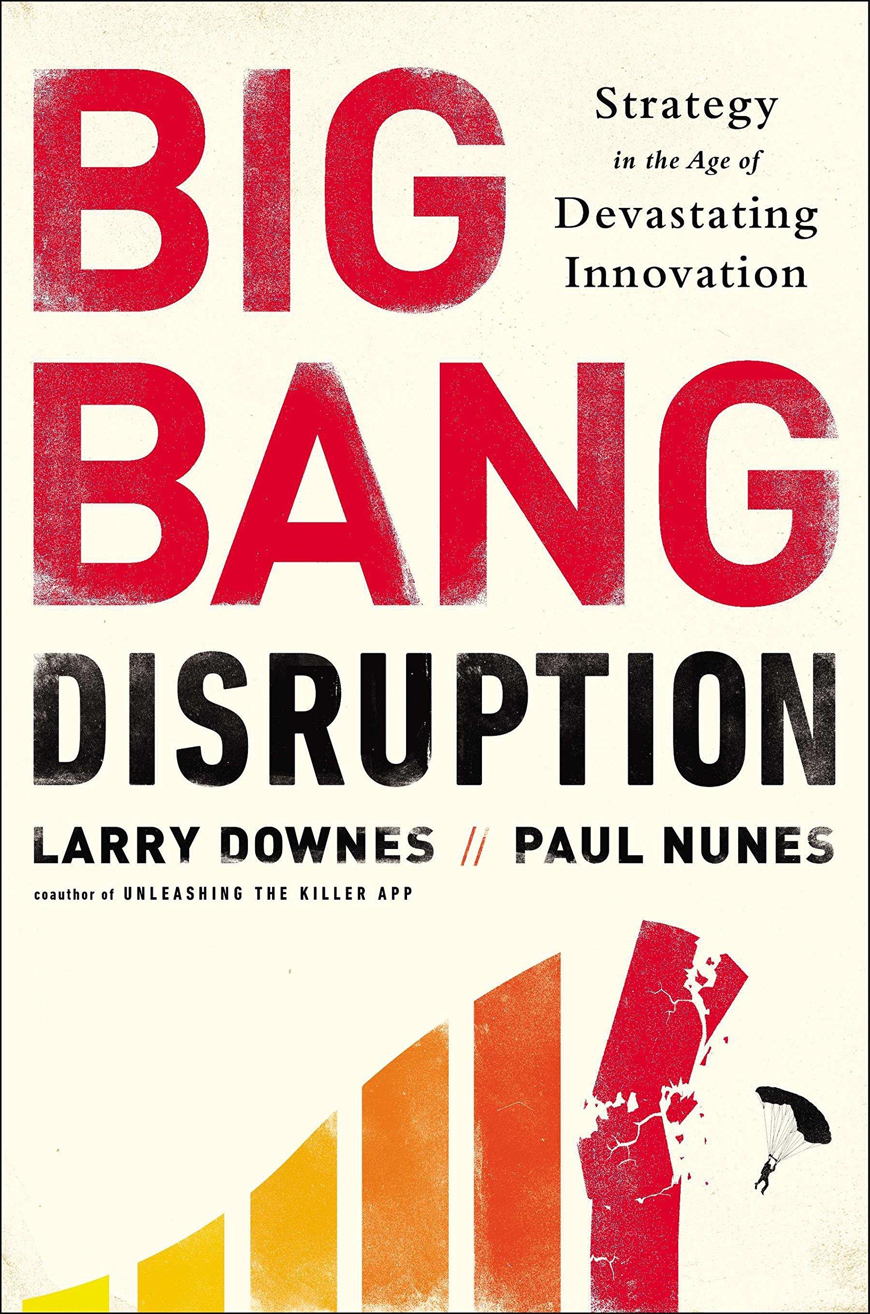Big Bang Disruption: Strategy in the Age of Devastating Inovation pdf epub