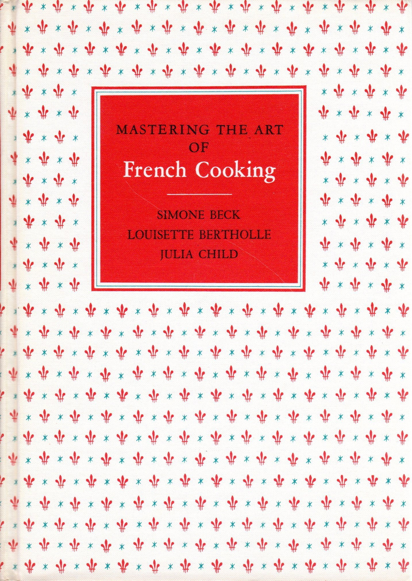Mastering French Cooking Simone Beck
