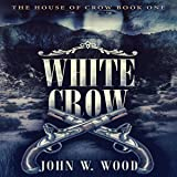 White Crow: The House of Crow, Book 1