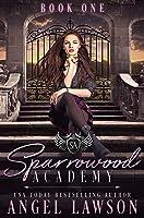 Sparrowood Academy (Book 1): Contemporary Academy