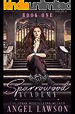 Sparrowood Academy (Book 1): Dark High School Romance