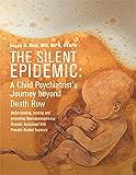 The Silent Epidemic: A Child Psychiatrist's Journey Beyond Death Row