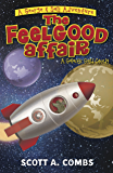 The Feel Good Affair: A Galactic Guild Comedy (George & Sali Adventure Book 2)